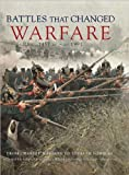 img - for Battles That Changed Warfare book / textbook / text book