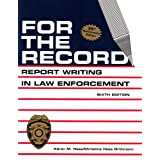 For The Record: Report Writning in Law Enforcement