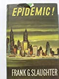 Epidemic! (0090621611) by Slaughter, Frank G