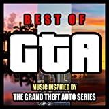 Best of GTA (Music inspired by the Grand Theft Auto Series)