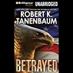 Betrayed: A Butch Karp / Marlene Ciampi Novel (       UNABRIDGED) by Robert K. Tanenbaum Narrated by Mel Foster