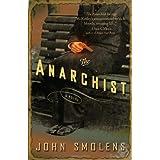 The Anarchist: A Novel ~ John Smolens