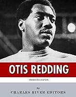 American Legends: The Life of Otis Redding (English Edition)