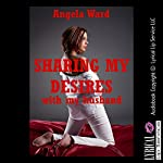 Sharing My Desires with My Husband: An Erotic Romance Story, Katie's Fantasies, Book 1 | Angela Ward