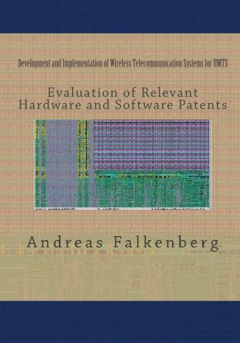Development and Implementation of Wireless Telecommunication Systems for UMTS: Evaluation of Related Hardware and Software Patents