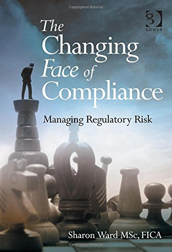 The Changing Face of Compliance: Managing Regulatory Risk PDF