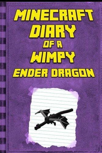Minecraft-Diary-of-a-Minecraft-Ender-Dragon-Legendary-Minecraft-Diary-An-Unnoficial-Minecraft-Book-for-Kids-Age-6-12-Minecraft-Diary-of-a-Wimpy-Books-For-Kids-Ages-4-6-6-8-9-12