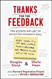 img - for Thanks for the Feedback: The Science and Art of Receiving Feedback Well Paperback March 6, 2014 book / textbook / text book