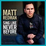 Sing Like Never Before: The Essential Collection by Matt Redman (2012) Audio CD