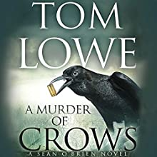 A Murder of Crows | Livre audio Auteur(s) : Tom Lowe Narrateur(s) : Michael David Axtell