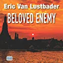 Beloved Enemy (       UNABRIDGED) by Eric Van Lustbader Narrated by Jeff Harding