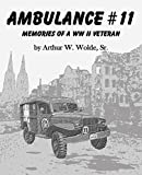 Ambulance #11:  Memories of a WWII Veteran