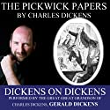 The Pickwick Papers: Dickens on Dickens Audiobook by Charles Dickens Narrated by Gerald Dickens