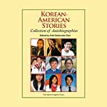 Korean-American Stories: Collection of Autobiographies | Ariel Raimundo Choi,William Mun,Hyangi Lee