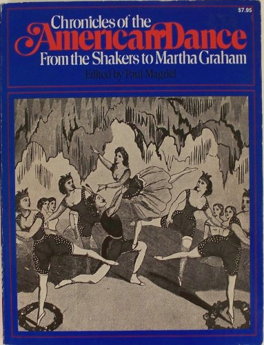 Chronicles of the American Dance: From the Shakers to Martha Graham (Da Capo Paperback)