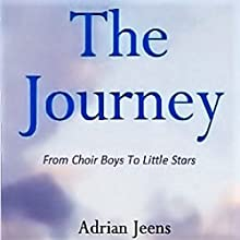 The Journey (       UNABRIDGED) by Adrian Jeens Narrated by Andrew Sims