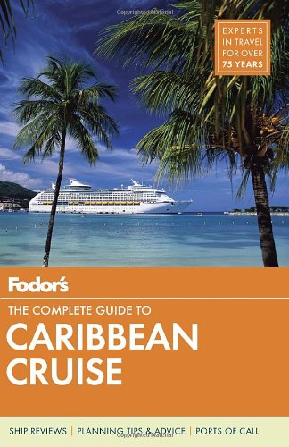 Fodor's The Complete Guide to Caribbean Cruises (Travel Guide) - Fodor's