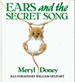 Ears and the Secret Song (080285110X) by Meryl Doney