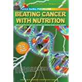 Beating Cancer with Nutrition: Optimal Nutrition Can Improve Outcome inMedically-Treated Cancer Patients. ~ Patrick Quillin