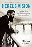 img - for Herzl's Vision: Theodor Herzl and the Foundation of the Jewish State book / textbook / text book