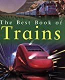 img - for The Best Book of Trains (Best Book Of... (Kingfisher Paperback)) book / textbook / text book