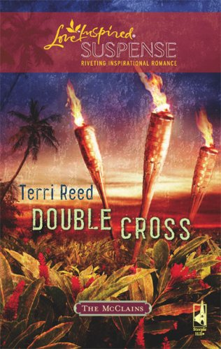 Double Cross (The McClain Brothers, Book 3) (Steeple Hill Love Inspired Suspense #115), TERRI REED