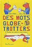 """Afficher """"Des mots globe-trotters"""""""