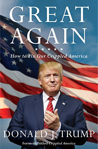 Download Great Again: How to Fix Our Crippled America