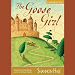 The Goose Girl: Book One of the Books of Bayern (       UNABRIDGED) by Shannon Hale Narrated by Cynthia Bishop