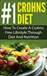 Crohns Diet; #1 Crohns Diet: How To C...