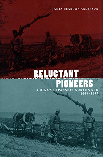 Reluctant Pioneers: China's Expansion Northward, 1644-1937 (Studies of the Weatherhead East Asian Institute)