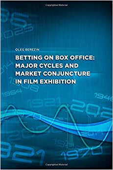Betting On Box Office: Major Cycles And Market Conjuncture In Film Exhibition