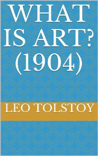 Leo, graf Tolstoy - What Is Art? (1904)