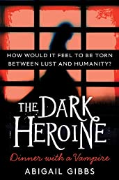 The Dark Heroine: Dinner with a Vampire