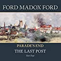 Parade's End - Part 4: The Last Post Audiobook by Ford Madox Ford Narrated by John Telfer
