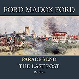 Parade's End - Part 4: The Last Post Audiobook