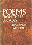 Poems from Three Decades (0684129051) by Lattimore, Richmond