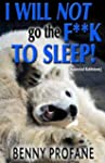 I Will Not Go the F**k to Sleep (Spec...