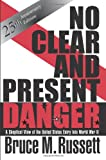 No Clear And Present Danger: A Skeptical View Of The UNited States Entry Into World War II (0813331951) by Bruce M Russett