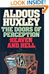 The Doors of Perception & Heaven and...