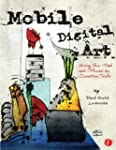 Mobile Digital Art: Using the iPad an...
