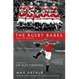 The Busby Babes: Men of Magicby Max Arthur