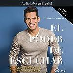 Cala Contigo: El Poder de Escuchar [Cala with You: The Power of Listening] | Ismael Cala