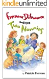 Emma Dilemma And The Two Nannies (Emma Dilemma series Book 2)