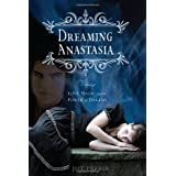 Dreaming Anastasia: A Novel of Love, Magic, and the Power of Dreams ~ Joy Preble