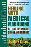 img - for Healing with Medical Marijuana: Getting Beyond the Smoke and Mirrors book / textbook / text book