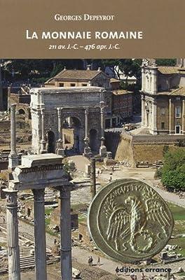 La monnaie romaine : 211 av. J.-C. - 476 apr. J.-C. par Georges Depeyrot