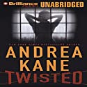 Twisted (       UNABRIDGED) by Andrea Kane Narrated by Joyce Bean