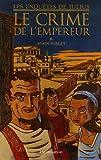 echange, troc Alain Surget - Enquêtes de Julius, Tome 2 : Le crime de l'empereur