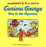 Curious George Goes to the Aquarium (0395366283) by Rey, H. A.